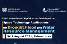 United Nations/Islamic Republic of Iran Workshop on the Space Technology Applications for Drought, Flood and Water Resource Management
